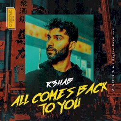 R3hab - All Comes Back to You