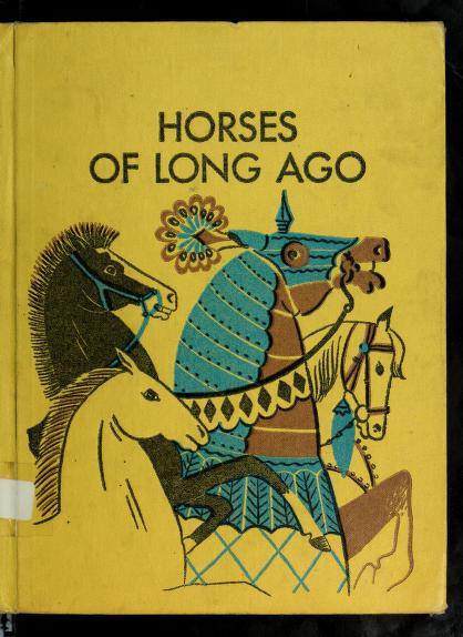 Horses of long ago by Dahlov Zorach Ipcar