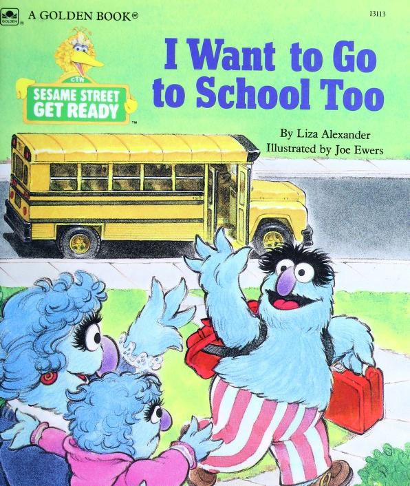 I want to go to school, too by Liza Alexander