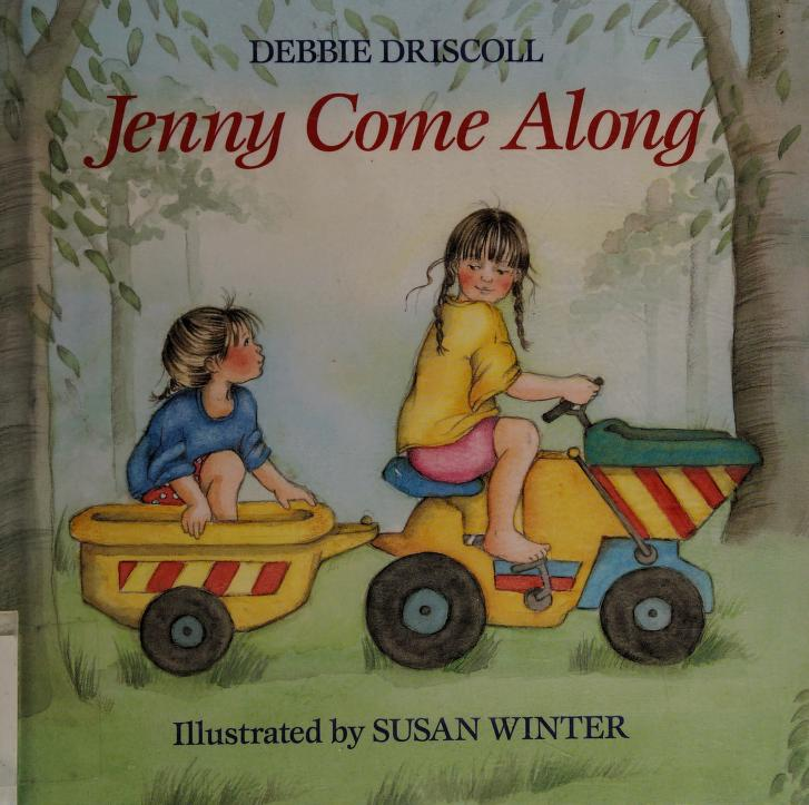 Jenny come along by Debbie Driscoll