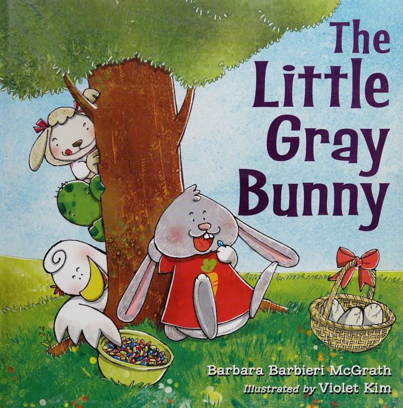 The little gray bunny by Barbara Barbieri McGrath