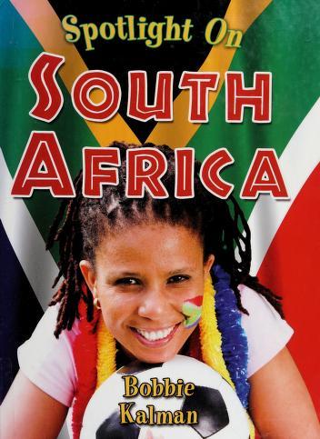 Cover of: Spotlight on South Africa | Bobbie Kalman